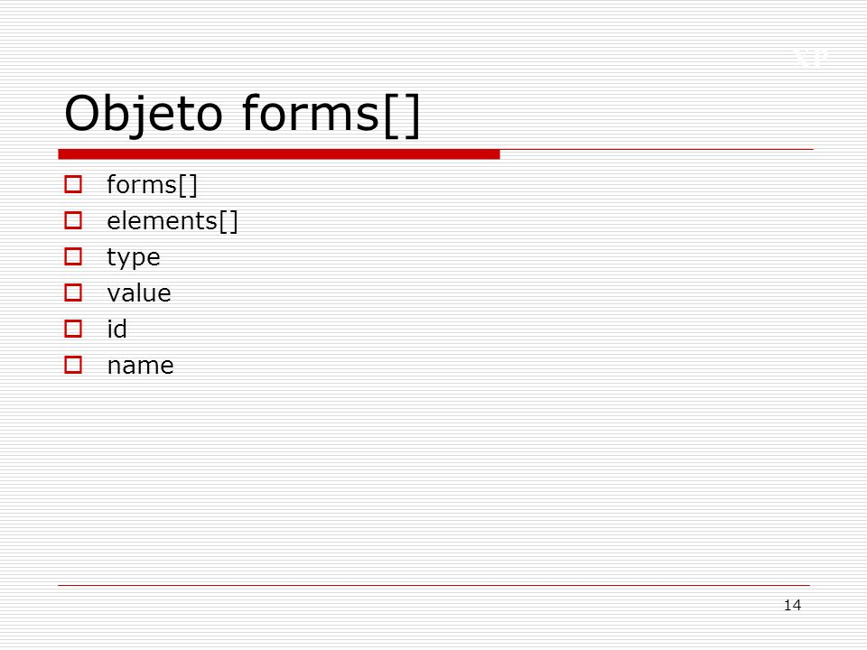 Objeto forms[] forms[] elements[] type value id name